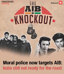 Moral police now targets AIB: India still not ready for the roast