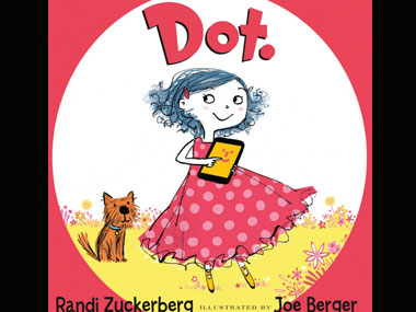 Cover of Dot, by Randi Zuckerberg. Image courtesy Dot Complicated.