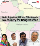 Delhi, Rajasthan, MP and Chhattisgarh: No country for Congressmen