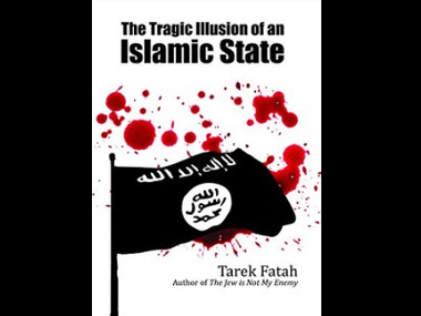 Book Excerpt: A tragic illusion of an Islamic State by Tarek Fatah