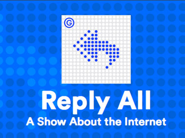 Podcast review: Gimlet Media's Reply All is a quest for human stories in an ocean of