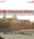 The #Raisina Files: A series of essays about India\'s foreign policy