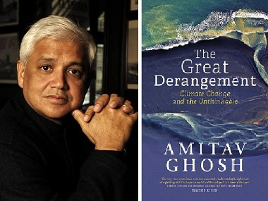 Amitav Ghosh's The Great Derangement: A wide-ranging enquiry into climate change
