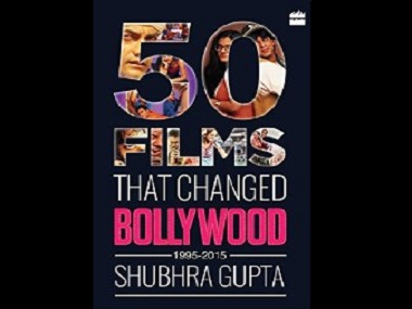 50 Films That Changed Bollywood, by Shubhra Gupta, published by Harper-Collins