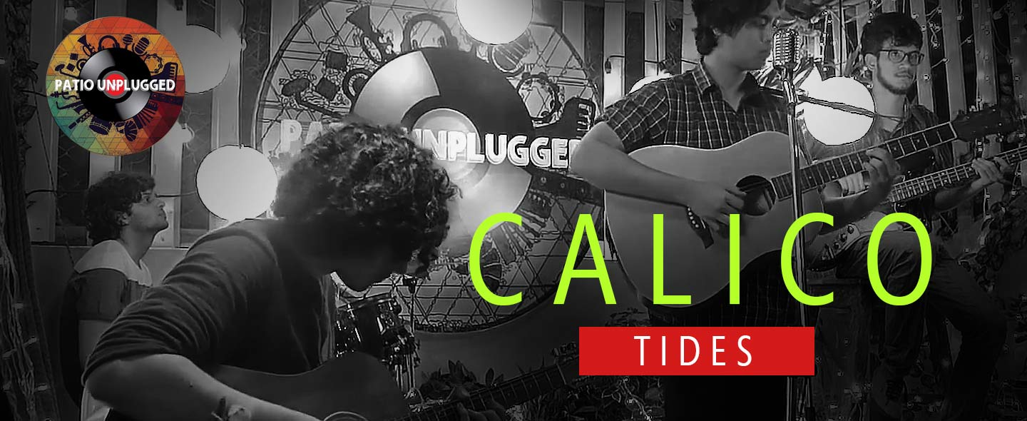 Patio Unplugged: 'Tides' is a conventional alternative rock song, from Mumbai band Calico