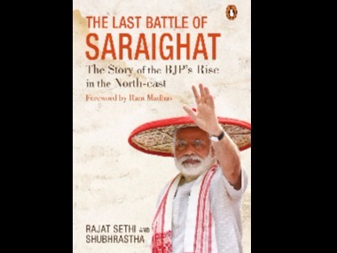 The Last Battle of Saraighat: How the BJP rose to power in North-east India
