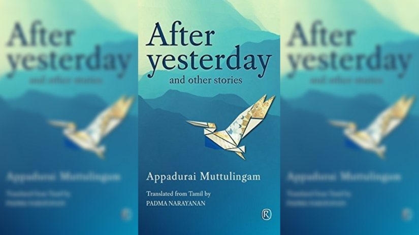 After Yesterday A search for home hope and love in Appadurai Muttulingams translated short stories