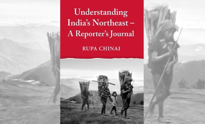 Understanding Indias North East A reporter recounts memories of region apathy of mainstream India