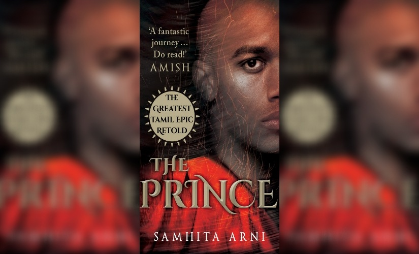 The Prince An excerpt from Samhita Arnis fourth book a historical fiction inspired by a Tamil epic