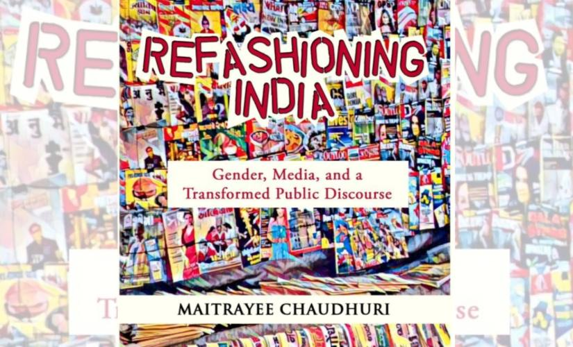 Refashioning India Maitrayee Chaudhuri on shifts in media representation of women sway of PR advertising