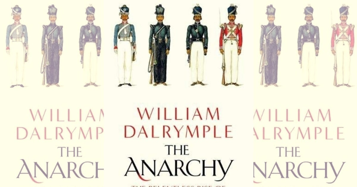 William Dalrymples The Anarchy offers a vivid reconstruction of Indian history under East India Company