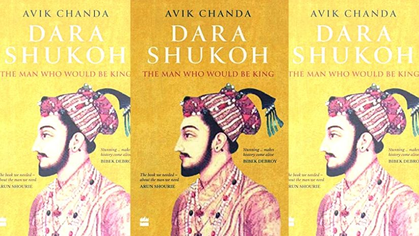 A fascinating new history of Dara Shukoh delves into the life ideas of Mughal scion who would have been king
