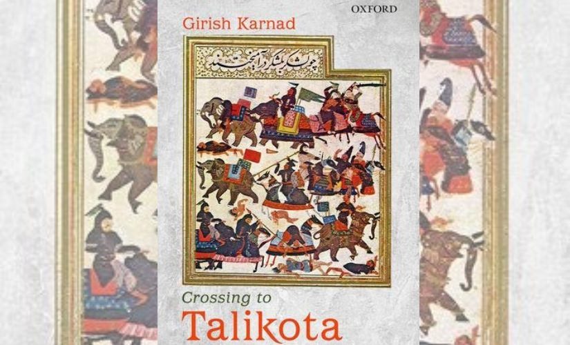 Girish Karnads last play Crossing to Talikota engrosses but stops short of being politically audacious