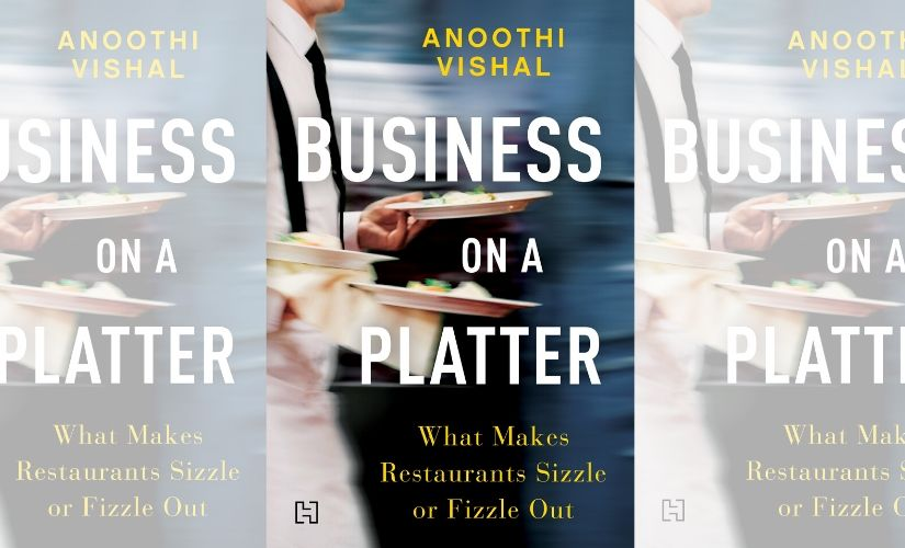 Anoothi Vishals book Business on a Platter busts food industry myths for aspiring restaurateurs in India