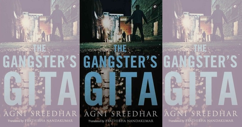 The hitman as philosopher The strange and compelling narrative of Agni Sreedhars The Gangsters Gita