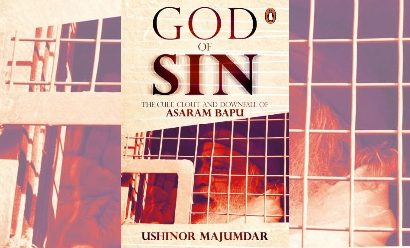 God of Sin Read excerpt from Ushinor Majumdars book which documents rise and fall of Asaram Bapu