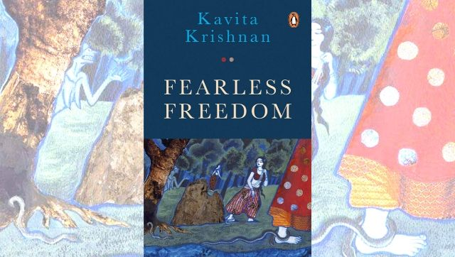Kavita Krishnan on her book Fearless Freedom what empowerment means and why unlearning propels equality