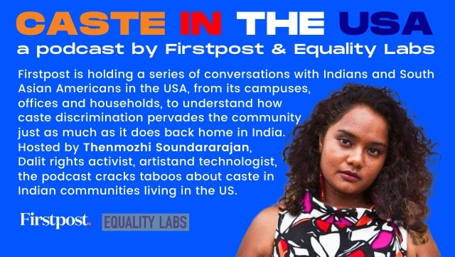 Caste in the USA Episode 1 Conversations about casteism in Indian diaspora are vital to challenging its impact