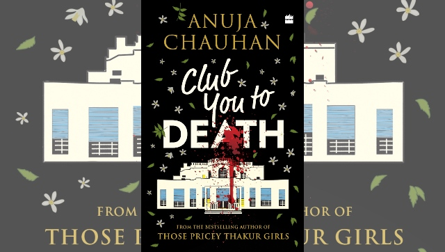 The Anuja Chauhan interview Author discusses her latest book Club You To Death writing her first murder mystery